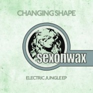 SEX036: Changing Shape – Electric Jungle EP