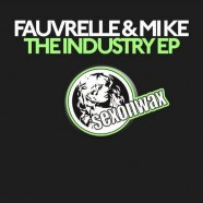 SEX043: Fauvrelle & Mi Ke – The Industry EP