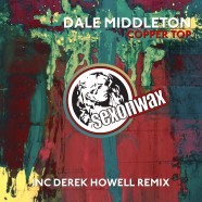 Dale Middleton – Copper Top (inc Derek Howell remix)